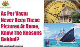 As Per Vastu Never Keep These Pictures At Home, Know The Reasons Behind?