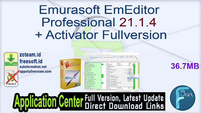 Emurasoft EmEditor Professional 21.1.4 + Activator Fullversion