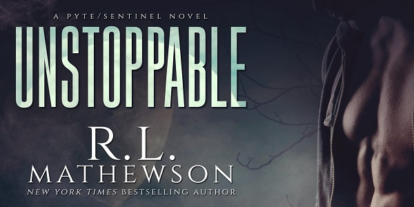 A Pyte/Sentinel Novel. Unstoppable by R.L. Mathewson. New York Times Bestselling Author.