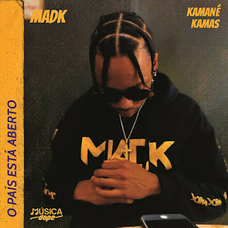 Mad K feat. Kamané Kamas - O País Está Aberto