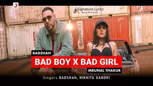 Bad Boy x Bad Girl Lyrics - Badshah | Mrunal Thakur | Nikhita Gandhi