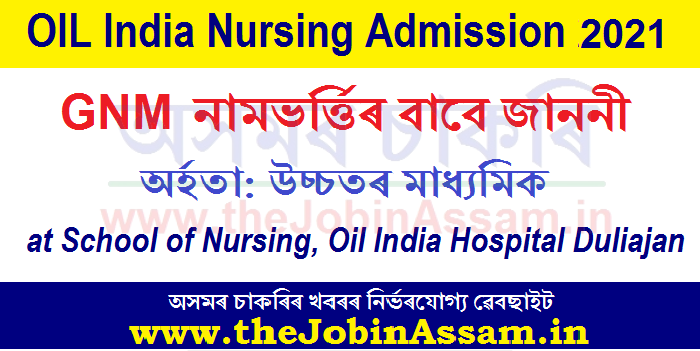 OIL India Nursing Admission 2021: Apply Online for GNM Course