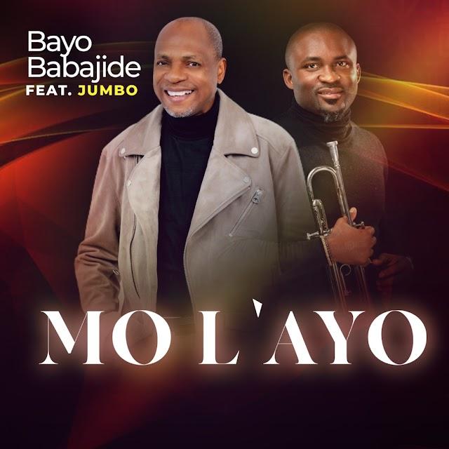 [Music + Video] Mo L'ayo - Bayo Babajide