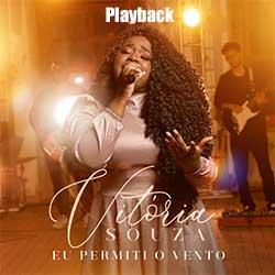 Baixar Música Gospel Eu Permiti o Vento (Playback) - Vitória Souza Mp3