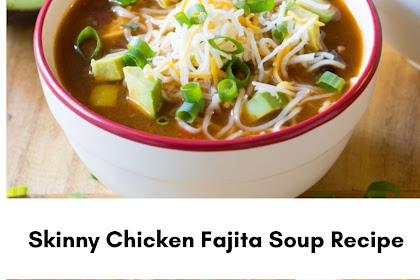 Skinny Chicken Fajita Soup Recipe