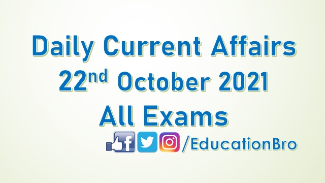 Daily Current Affairs 22nd October 2021 For All Government Examinations