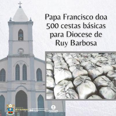 Bahia: Papa Francisco doa 500 cestas básicas para Diocese de Ruy Barbosa