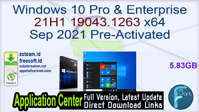 Windows 10 Pro & Enterprise 21H1 19043.1263 x64 Sep 2021 Pre-Activated