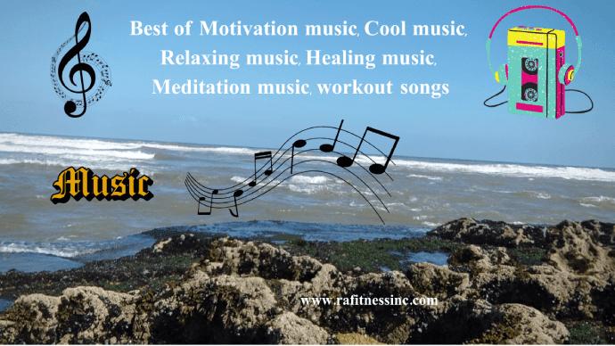 Best of Motivation music, Cool music, Relaxing music, Healing music