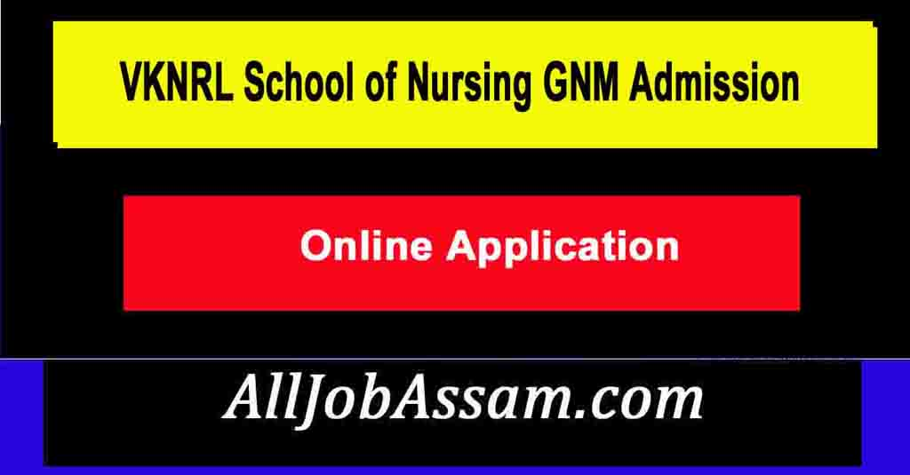 VKNRL School Of Nursing GNM Admission 2021