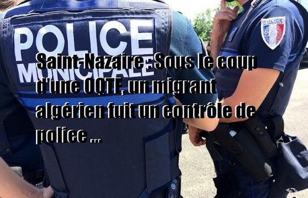 Saint-Nazaire : Sous le coup d'une OQTF, un migrant algérien fuit un contrôle de police