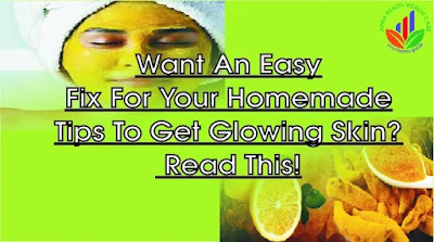 Homemade tips to get glowing skin