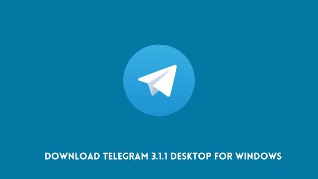 Download Telegram 3.1.1 Desktop for Windows