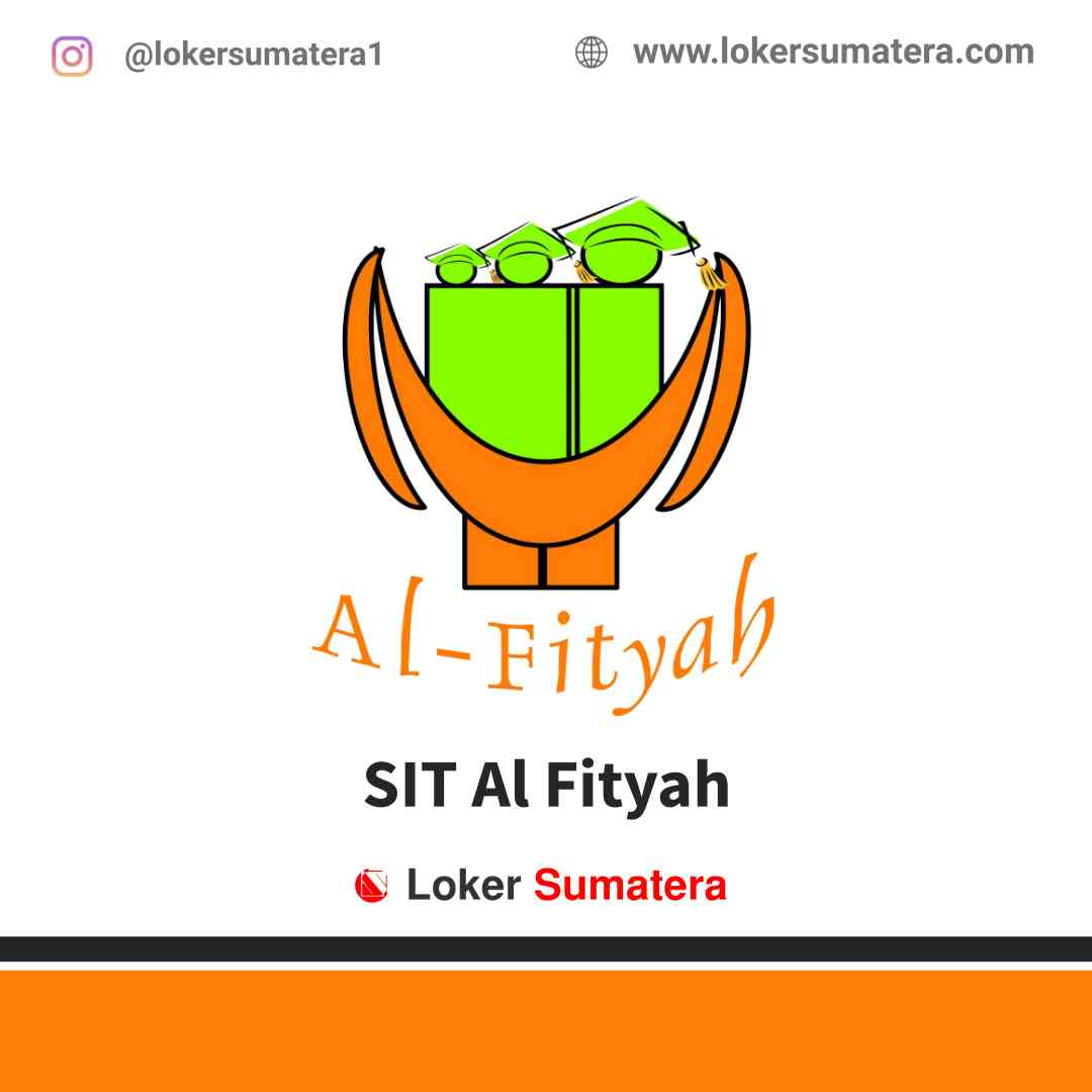 Yayasan Pendidikan Sumber Daya Insani Al Fityah (SIT Al Fityah) Pekanbaru