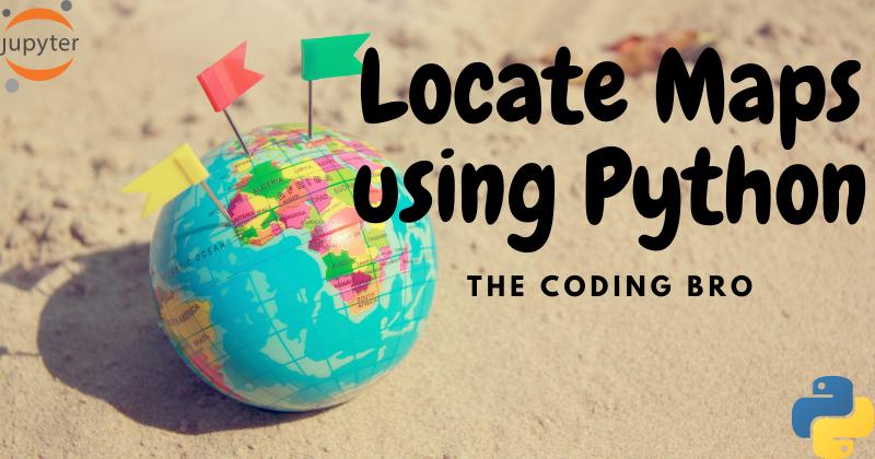 Locating Maps using Python