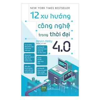 12 Xu Hướng Công Nghệ Trong Thời Đại 4.0 ebook PDF EPUB AWZ3 PRC MOBI