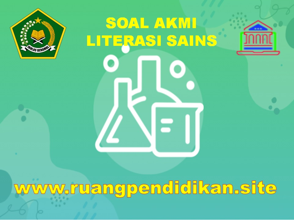 Soal AKMI Literasi Sains