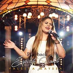 Baixar Música Gospel Espírito Santo (Playback) - Valesca Mayssa Mp3
