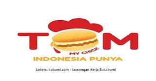 Lowongan Kerja TomMyChick Sukabumi Terbaru 2021