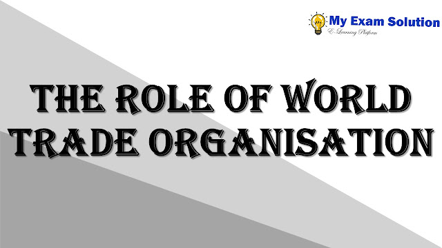 The role of World Trade organisation