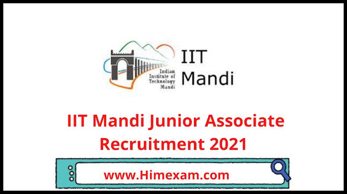 IIT Mandi Junior Associate Recruitment 2021