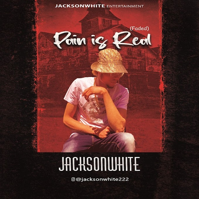 MUSIC: Jacksonwhite - Pain Is Real