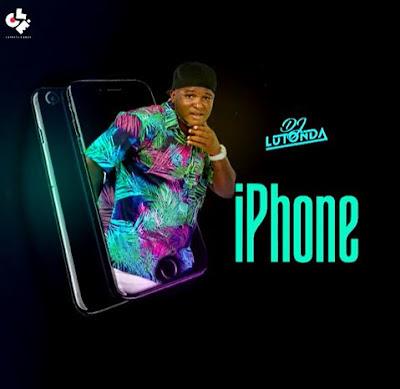 Dj Lutonda -  IPhone [Download]