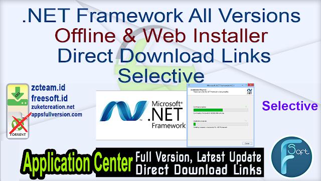 .NET Framework All Versions Offline Installers & Web Installer Direct Download Links Selective