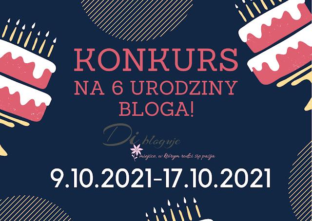 Konkurs na 6 urodziny bloga!