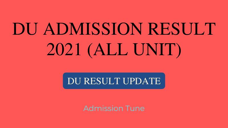 du admission result 2021,  du ka unit admission result, du kha unit admission result, du ga unit admission result, du gha unit admission result, dhaka university admission result 2021, du all unit admission result, du admission result pdf