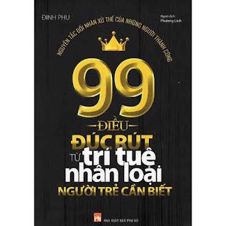 Sách - 99 Điều Đúc Rút Từ Trí Tuệ Nhân Loại Người Trẻ Cần Biết ebook PDF EPUB AWZ3 PRC MOBI