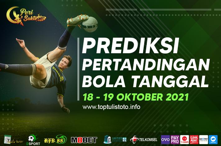 PREDIKSI BOLA TANGGAL 18 – 19 OKTOBER 2021