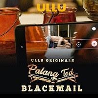 Palang Tod (Blackmail) (2021) UllU Original Watch Online Movies