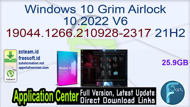 Windows 10 Grim Airlock 10.2022 V6 19044.1266.210928-2317 21H2