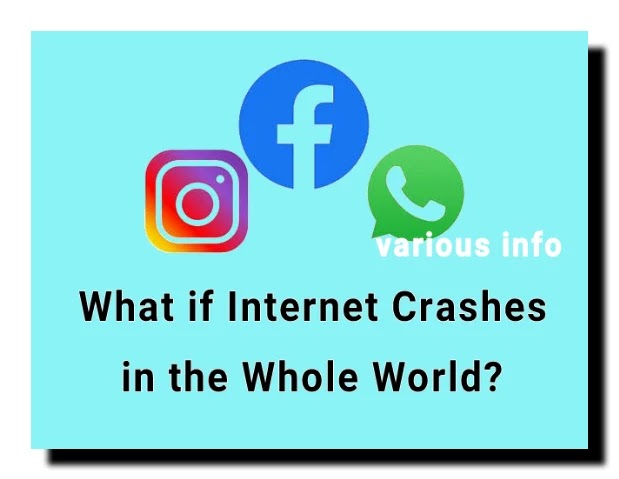 What if Internet Crashes in the Whole World? | Various info
