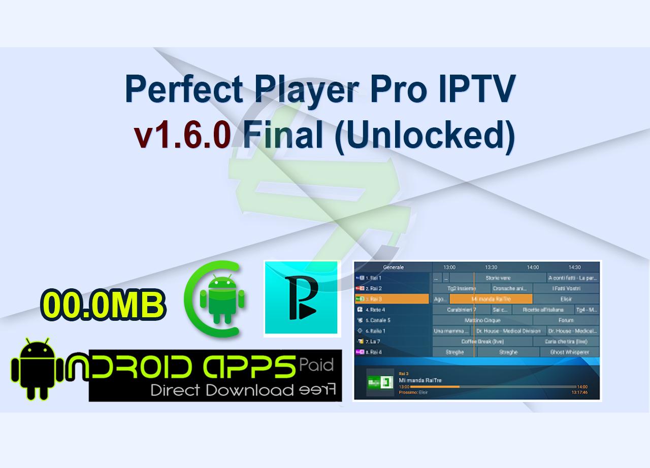 Perfect Player Pro IPTV v1.6.0 Final (Unlocked)