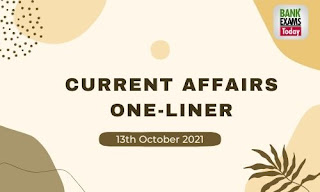 Current Affairs One-Liner: 13th October 2021