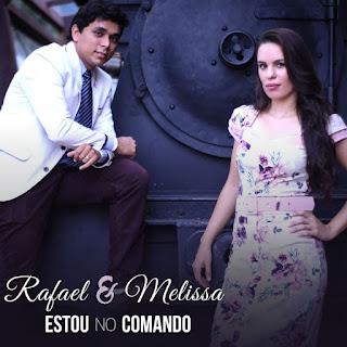 Baixar Música Gospel Estou No Comando - Rafael e Melissa Mp3
