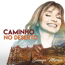 Baixar Música Gospel Caminho no Deserto (2020) - Soraya Moraes Mp3