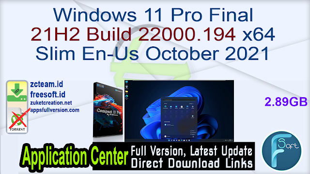 Windows 11 Pro Compactlite 21H2 Build 22000.194 x64 Slim En-Us October 2021