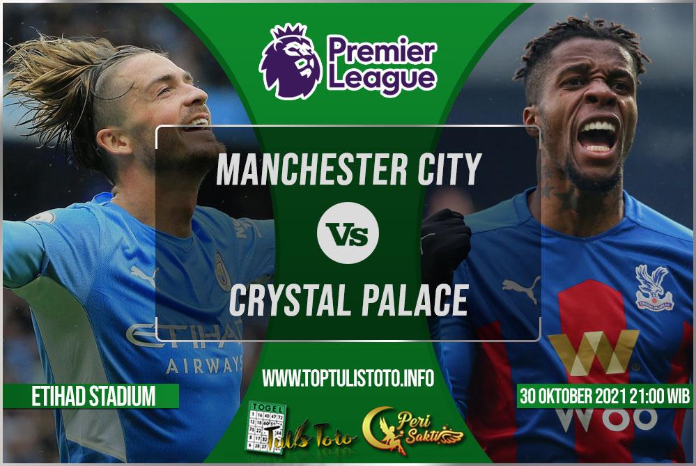 Prediksi Manchester City vs Crystal Palace 30 Oktober 2021