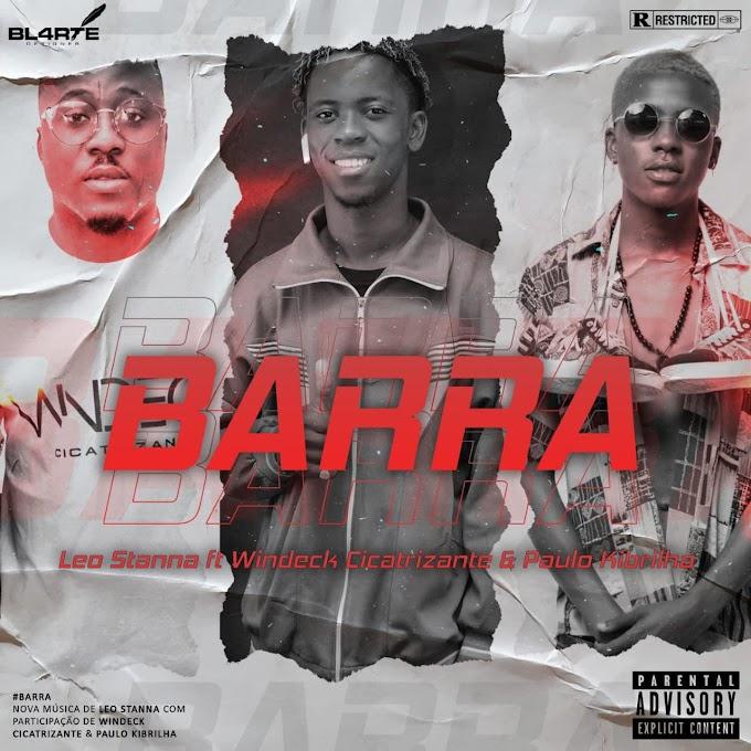 Leo Stanna Feat. Windeck Cicatrizante & Paulo Kibrilha - Barras (Afro House) [Download]