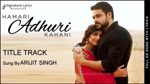 Hamari Adhuri Kahani (Title Track) Lyrics - Arijit Singh | Emraan Hashmi, Vidya Balan