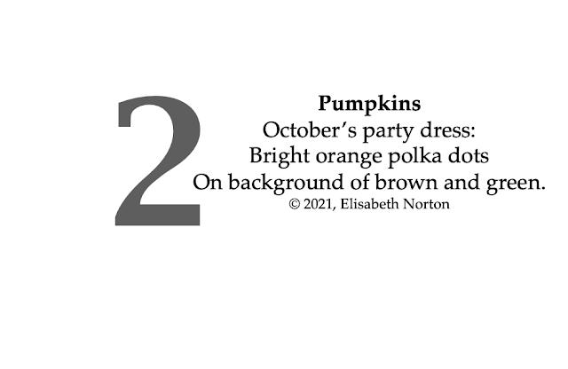 Poem 2: Pumpkins October's party dress: Bright orange polka dots On background of brown and green. © 2021, Elisabeth Norton
