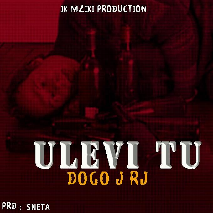AUDIO | DOGO J RJ - ULEVI TU | DOWNLOAD NOW