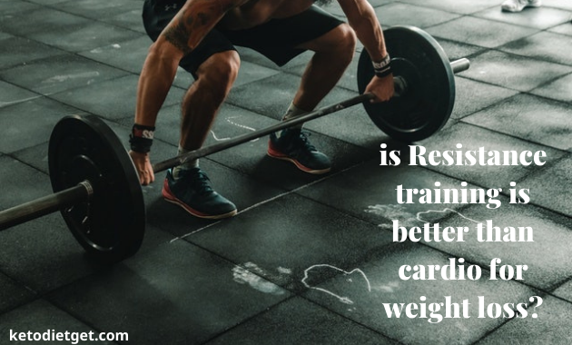 Is Resistance training is better than cardio for weight loss?
