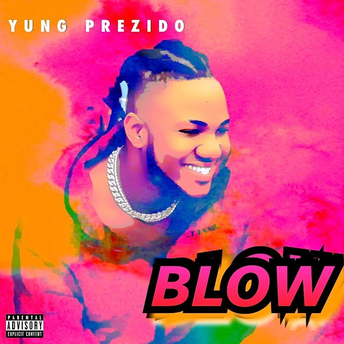 [Music] Yung Prezido - Blow