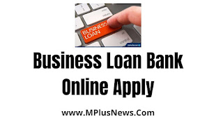 How to get business loan from bank Business Loan Bank Online Apply