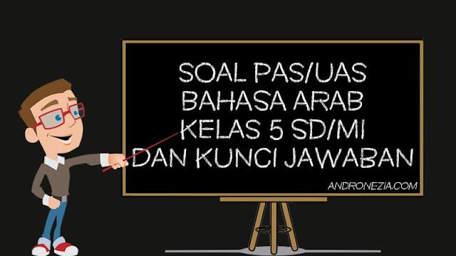 Soal PAS/UAS Bahasa Arab Kelas 5 SD/MI Semester 1 Tahun 2021