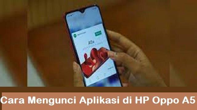 Cara Mengunci Aplikasi di HP Oppo A5
